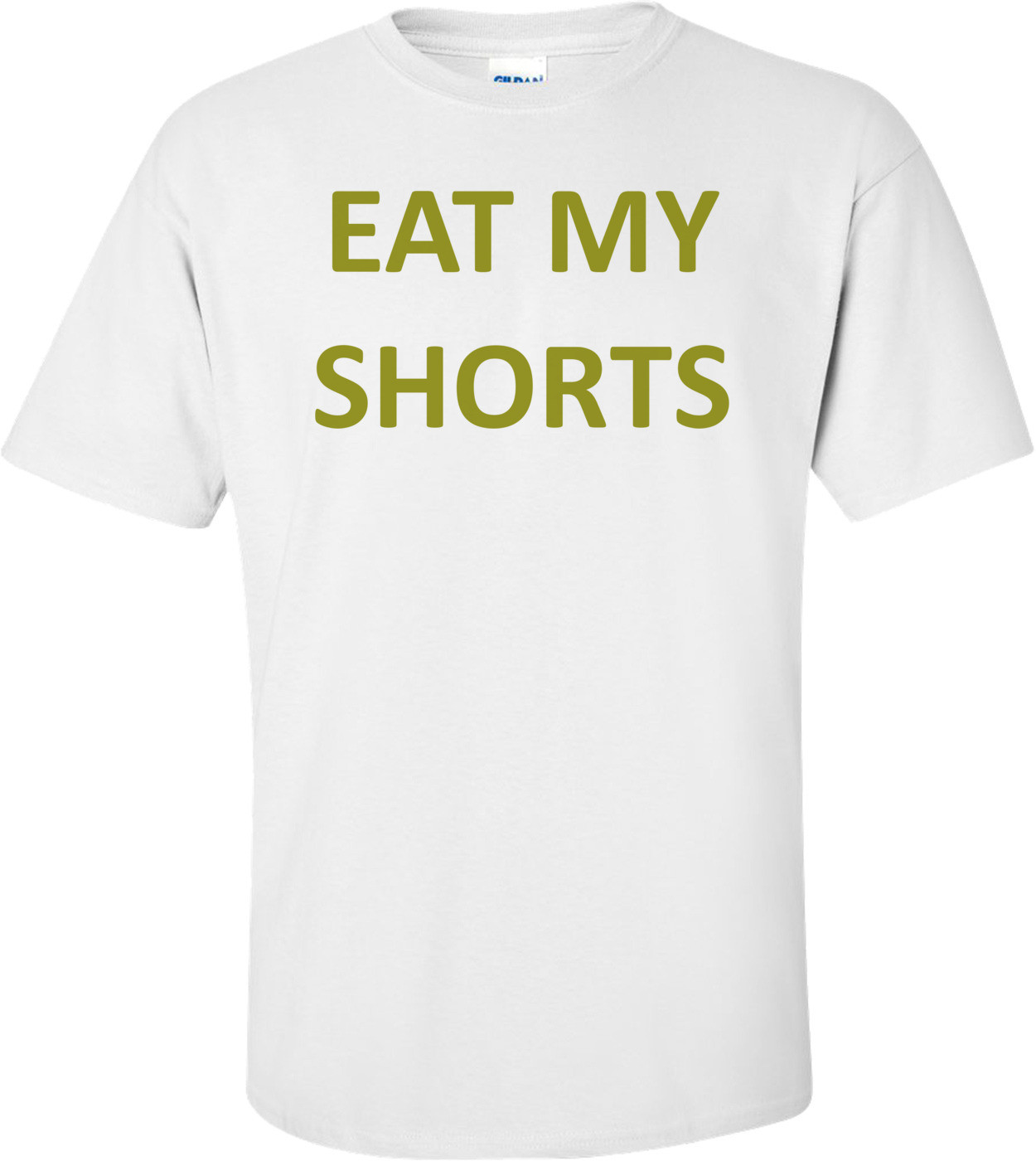 EAT MY SHORTS