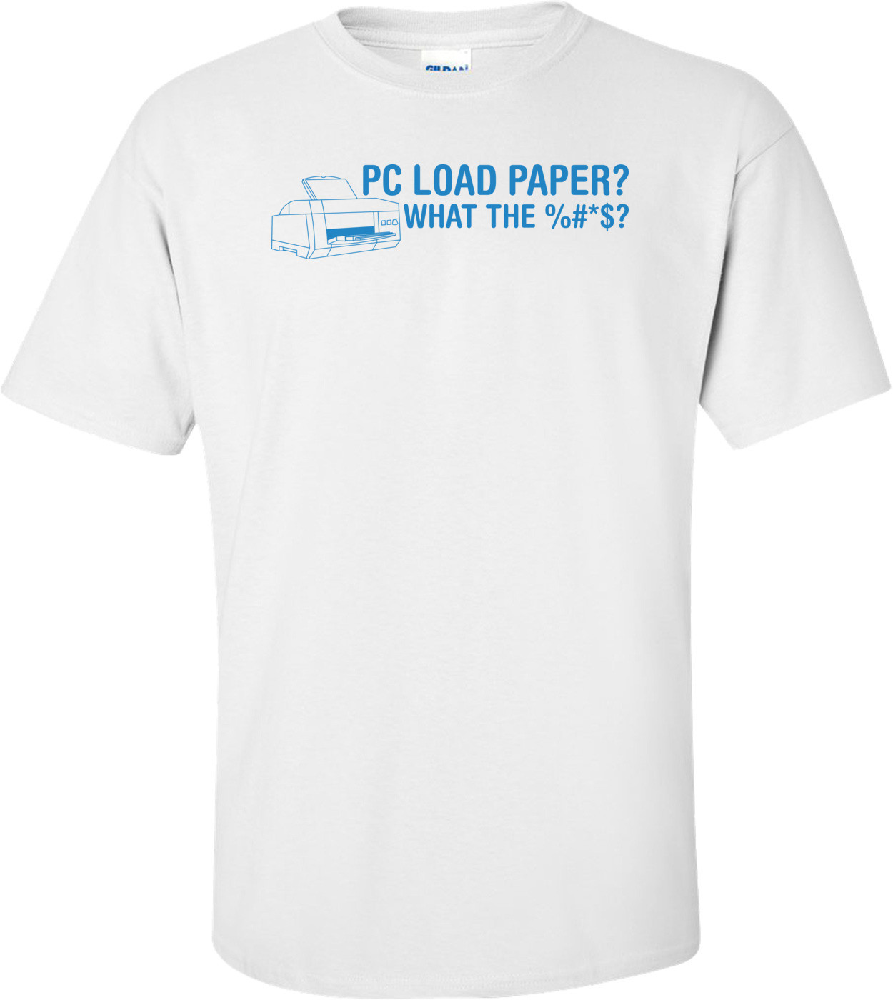 Pc Load Paper? What The %#*$?